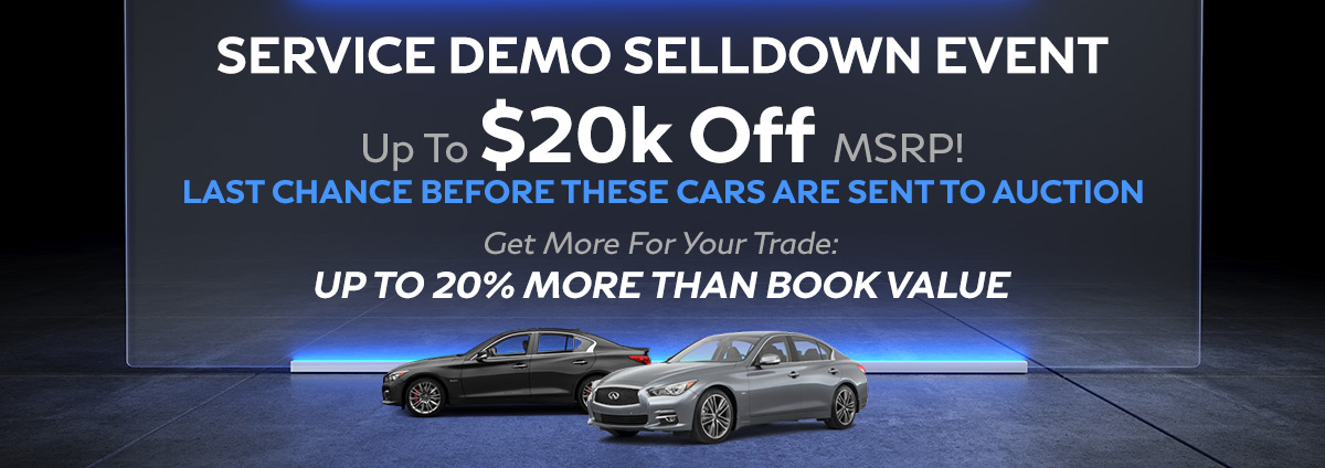 Service Demo Selldown Event! Up to $20k Off MSRP! Last Chance before these cars are sent to auction! Get more for your trade: up to 20% more than book value!