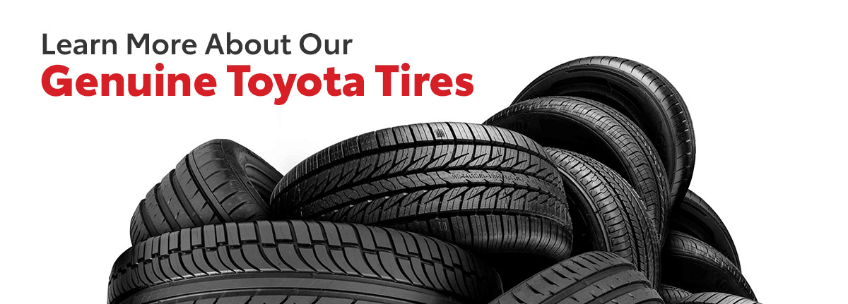 Learn More About Our Genuine Toyota Tires