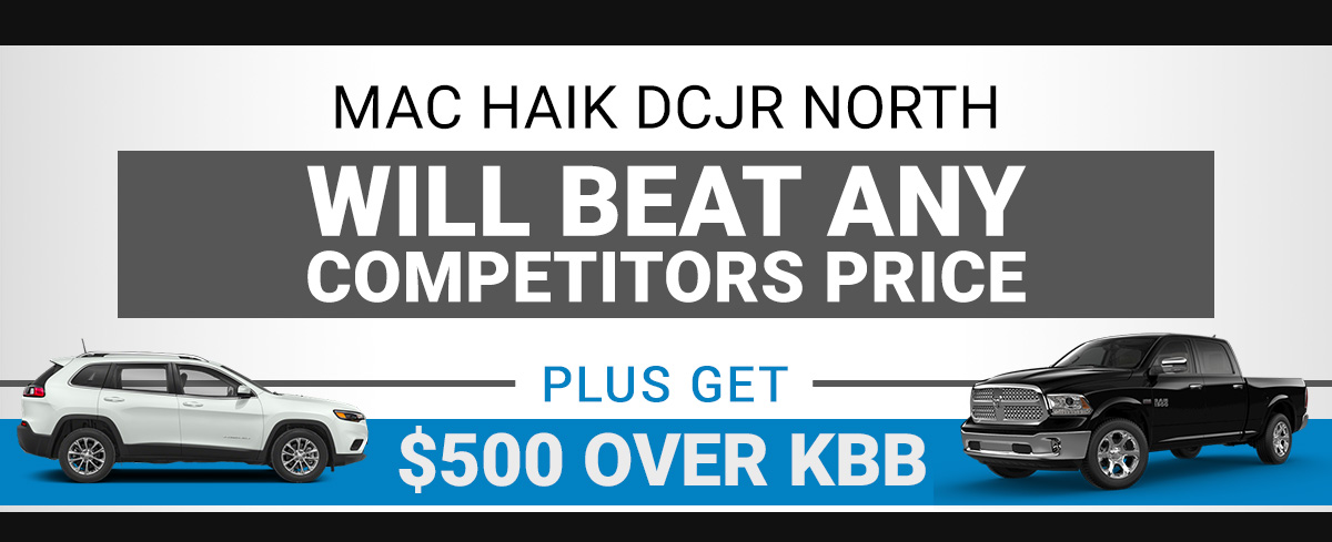 MAC HAIK DCJR NORTH WILL BEAT ANY COMPETITORS PRICE