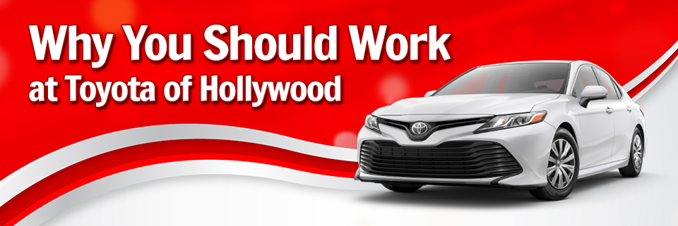 toyota of hollywood jobs in hollywood, fl | auto dealer employment
