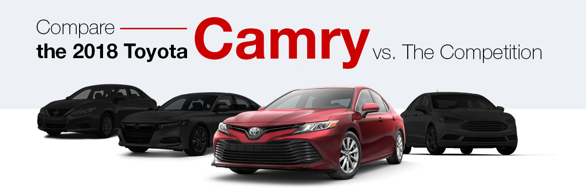 Compare The 2018 Toyota Camry vs. The Competition
